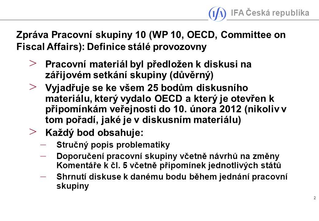 IFA Česká republika 2 > Pracovní materiál byl předložen k diskusi na zářijovém setkání skupiny (důvěrný) > Vyjadřuje se ke všem 25 bodům diskusního materiálu, který vydalo OECD a který je otevřen k připomínkám veřejnosti do 10.