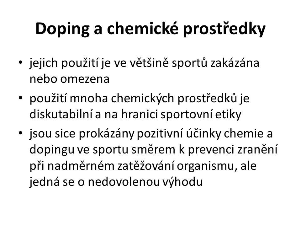 Doping a chemické prostředky jejich použití je ve většině sportů zakázána nebo omezena použití mnoha chemických prostředků je diskutabilní a na hranici sportovní etiky jsou sice prokázány pozitivní účinky chemie a dopingu ve sportu směrem k prevenci zranění při nadměrném zatěžování organismu, ale jedná se o nedovolenou výhodu