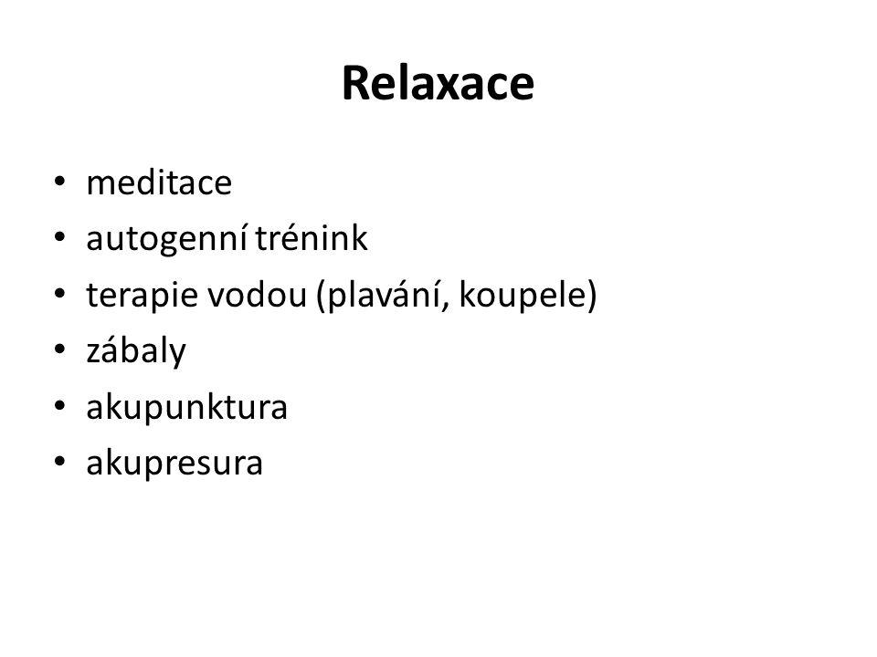 Relaxace meditace autogenní trénink terapie vodou (plavání, koupele) zábaly akupunktura akupresura