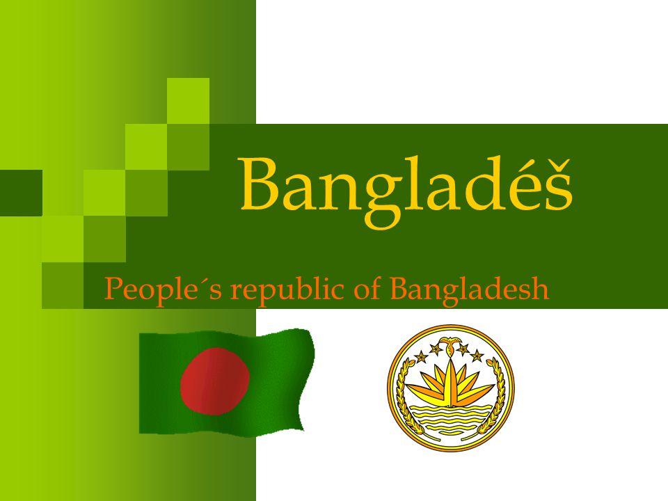 Obecné údaje o Oficiální název: Bangladéšská lidová republika o Rozloha: 144 000 km2 o Poloha: 88°-93° v.
