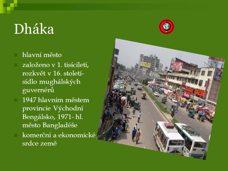 Dháka hlavní město založeno v 1.tisíciletí, rozkvět v 16.