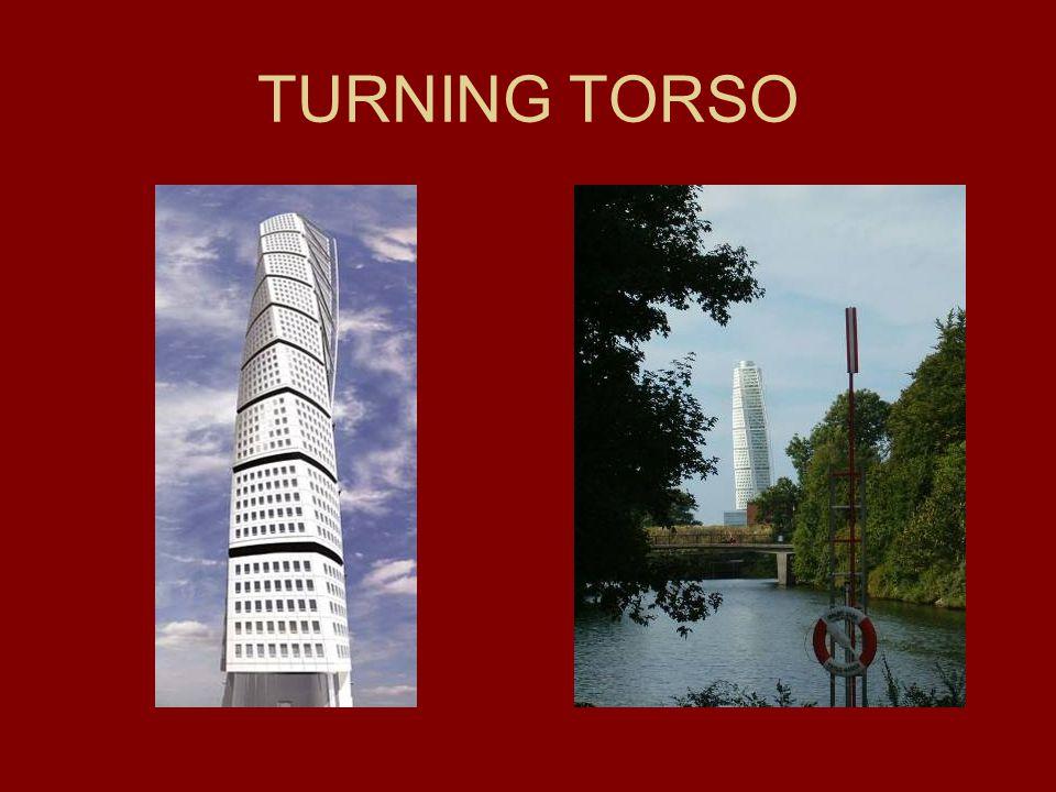 Turning torso – Vastra Hamnen, přístavní čtvrť města Malmö, Švédsko Základní údaje: Architekt: Santiago Calatrava (Španělsko) Začátek stavby: červen 2001 Slavnostní otevření: 27.8.