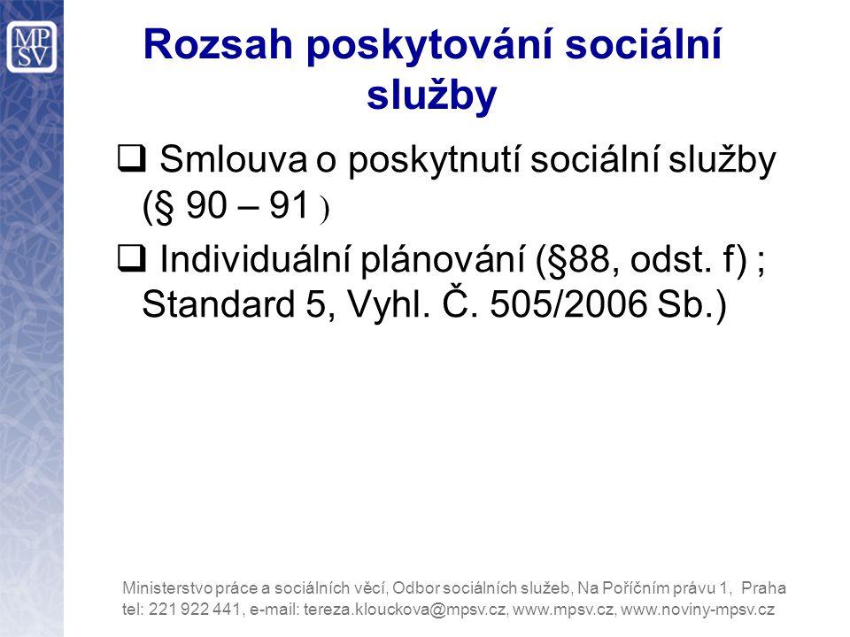 Rozsah poskytování sociální služby  Smlouva o poskytnutí sociální služby (§ 90 – 91 )  Individuální plánování (§88, odst.