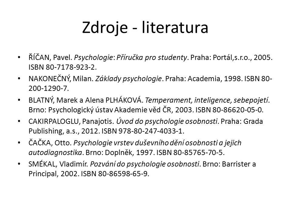 Zdroje - literatura ŘÍČAN, Pavel.Psychologie: Příručka pro studenty.