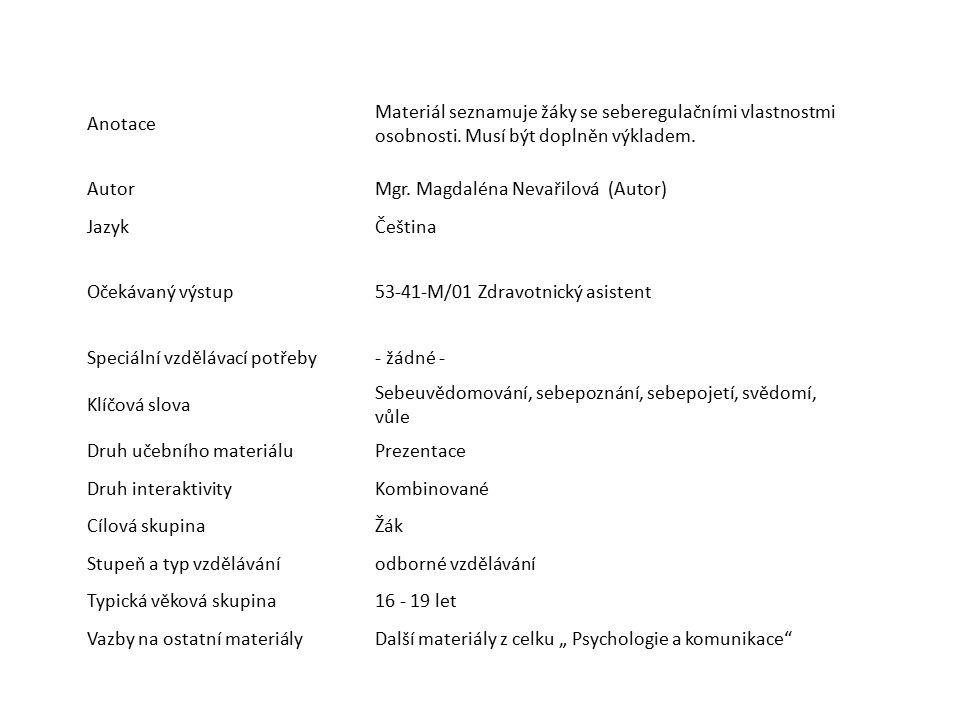 Anotace Materiál seznamuje žáky se seberegulačními vlastnostmi osobnosti.
