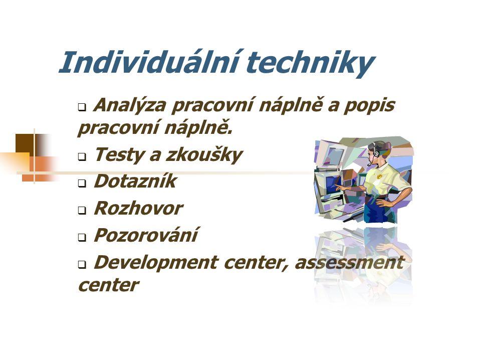 Nástroje a techniky pro hodnocení potřeb a ) individuální techniky b) skupinové techniky, c) techniky na úrovni organizace.