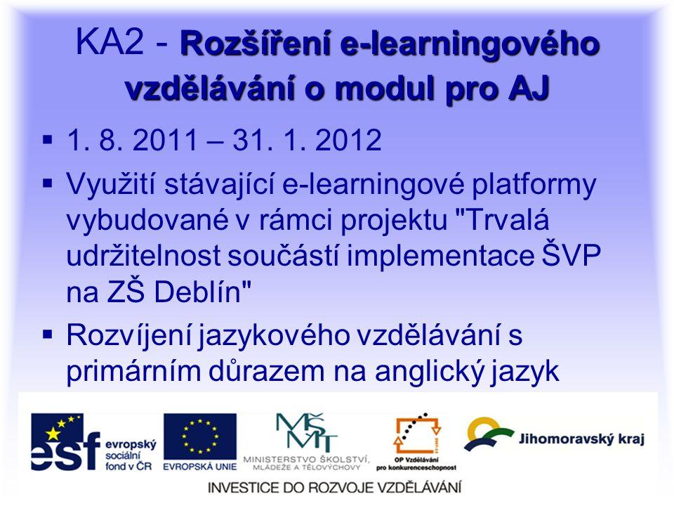 Rozšíření e-learningového vzdělávání o modul pro AJ KA2 - Rozšíření e-learningového vzdělávání o modul pro AJ  1.