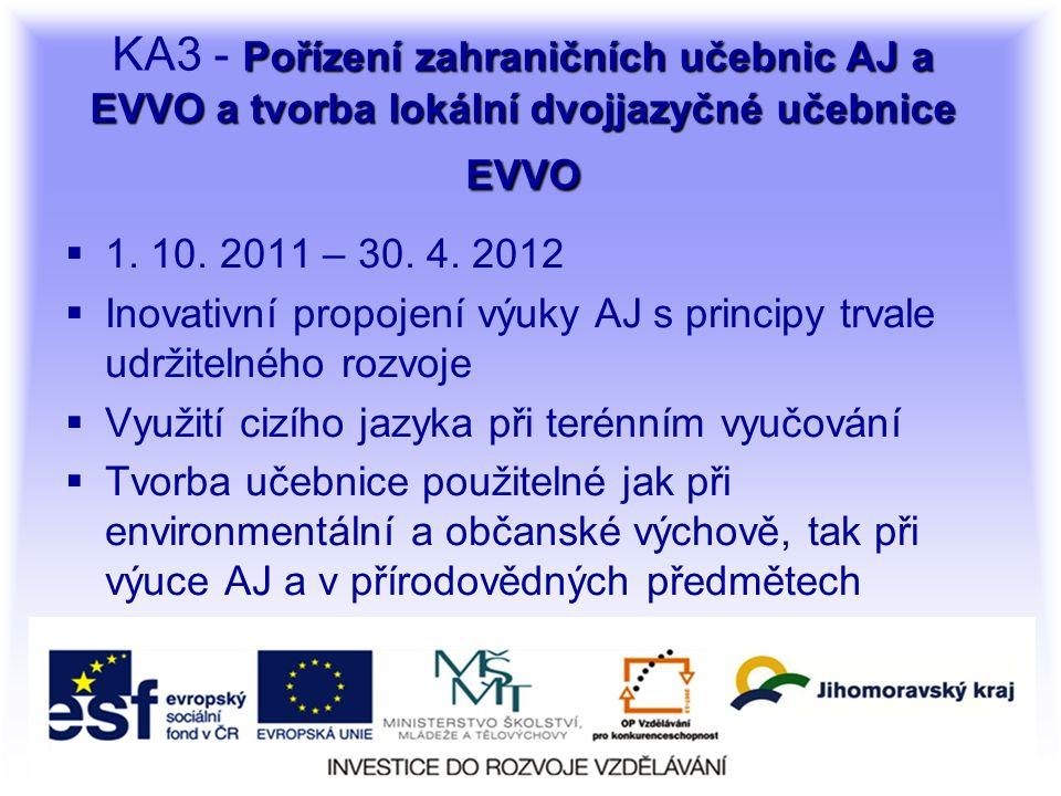 Pořízení zahraničních učebnic AJ a EVVO a tvorba lokální dvojjazyčné učebnice EVVO KA3 - Pořízení zahraničních učebnic AJ a EVVO a tvorba lokální dvojjazyčné učebnice EVVO  1.