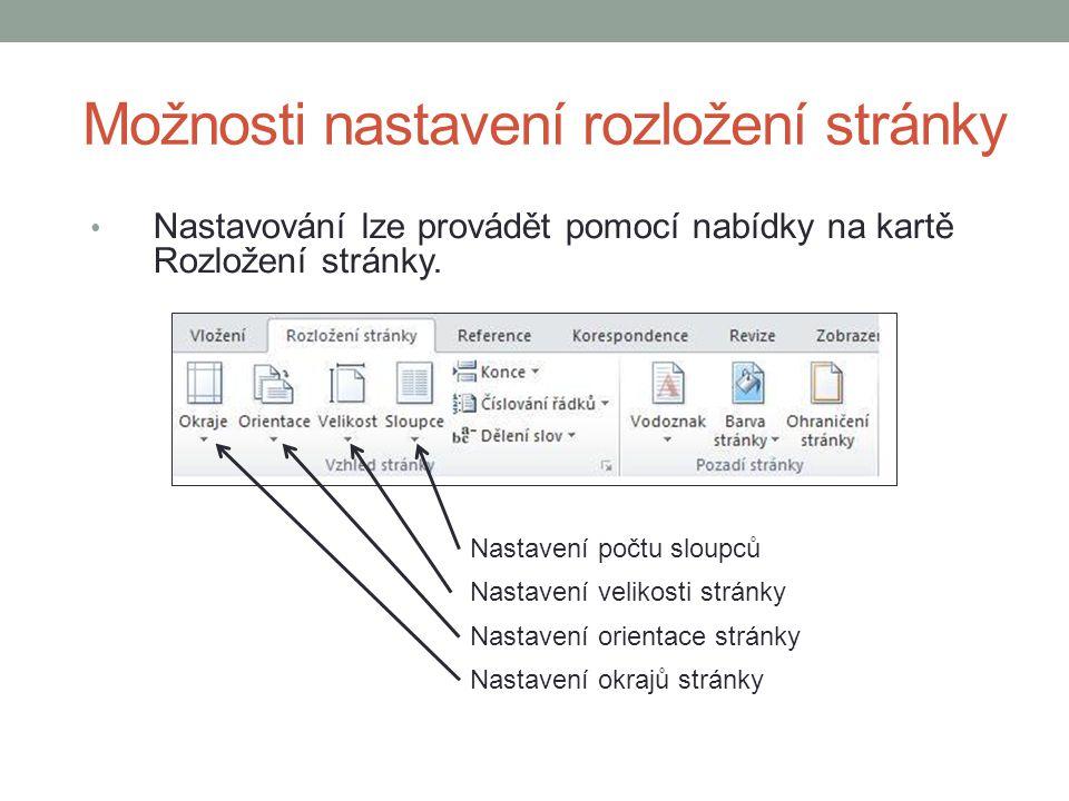 Možnosti nastavení rozložení stránky Nastavování lze provádět pomocí nabídky na kartě Rozložení stránky.