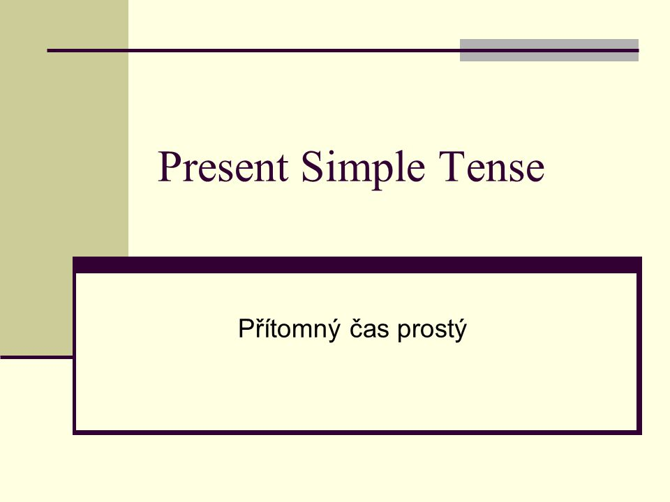 When we use present simple: Kdy používáme přítomný čas prostý: When talking about actions that happen for longer time When talking about habits To describe repeated actions