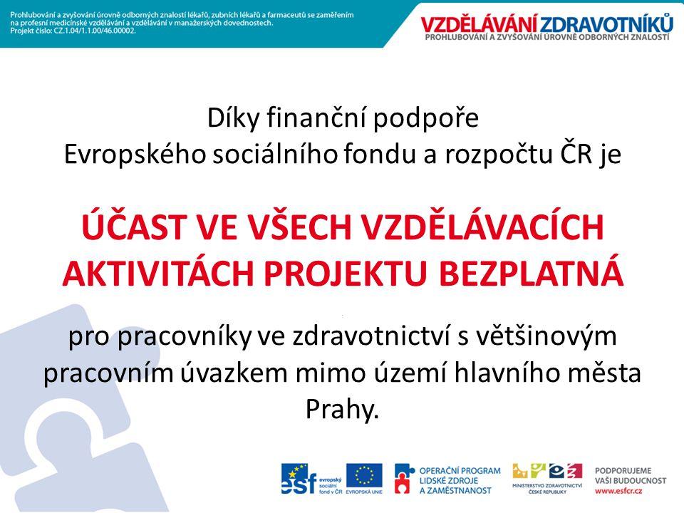 Díky finanční podpoře Evropského sociálního fondu a rozpočtu ČR je ÚČAST VE VŠECH VZDĚLÁVACÍCH AKTIVITÁCH PROJEKTU BEZPLATNÁ.