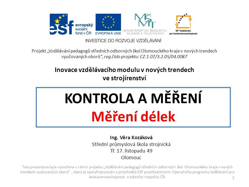 """Tato prezentace byla vytvořena v rámci projektu """"Vzdělávání pedagogů středních odborných škol Olomouckého kraje v nových trendech vyučovaných oborů"""","""
