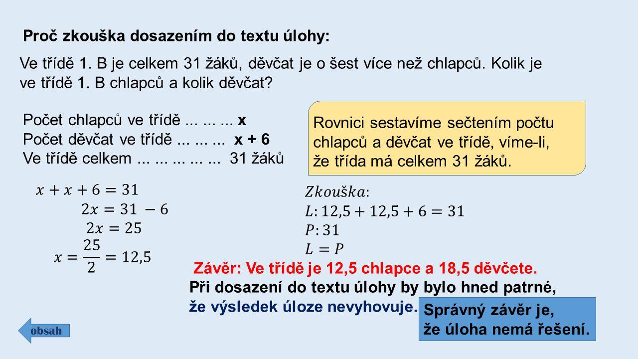Proč zkouška dosazením do textu úlohy: obsah Ve třídě 1.