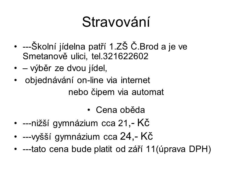 Stravování ---Školní jídelna patří 1.ZŠ Č.Brod a je ve Smetanově ulici, tel.321622602 – výběr ze dvou jídel, objednávání on-line via internet nebo čip