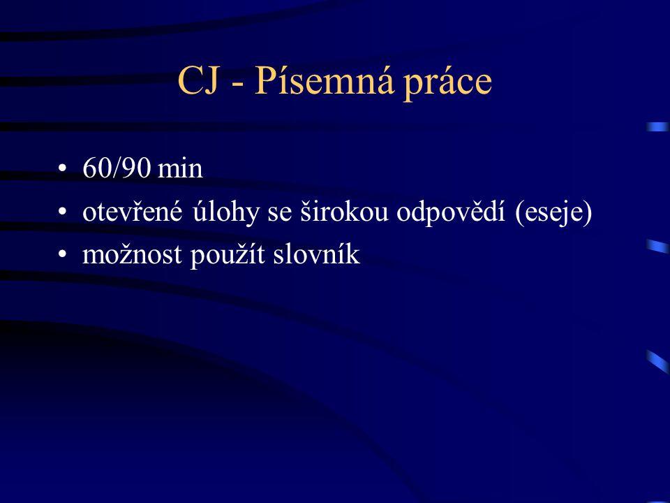 CJ - Písemná práce 60/90 min otevřené úlohy se širokou odpovědí (eseje) možnost použít slovník