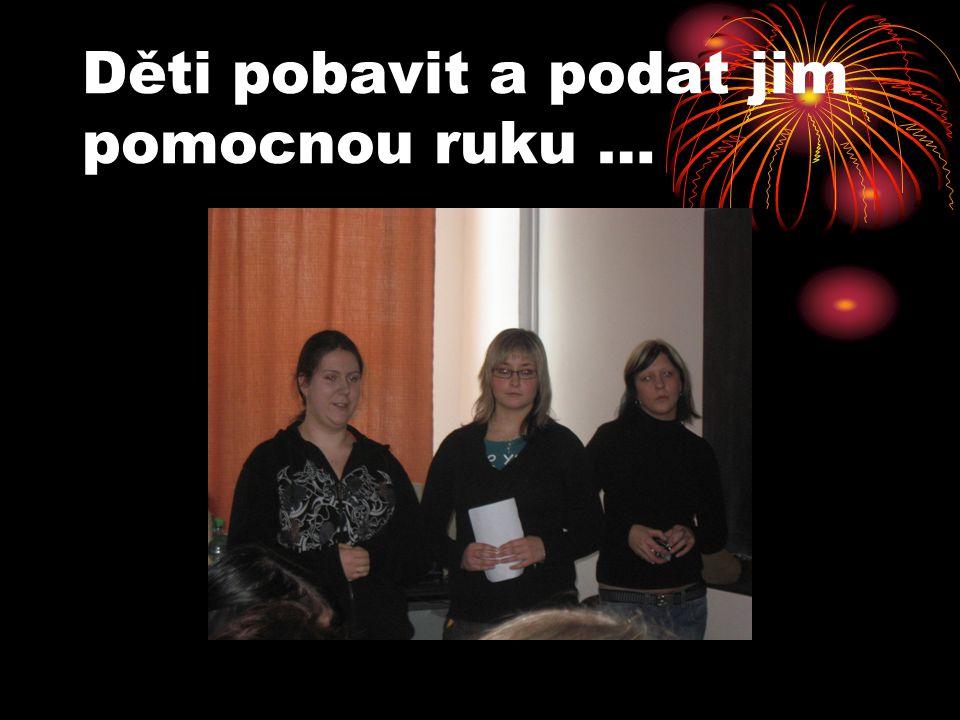 DEN NA POMOC DĚTEM Aneta Fridrichová, Milena Ratajová, Gabriela Sauerová