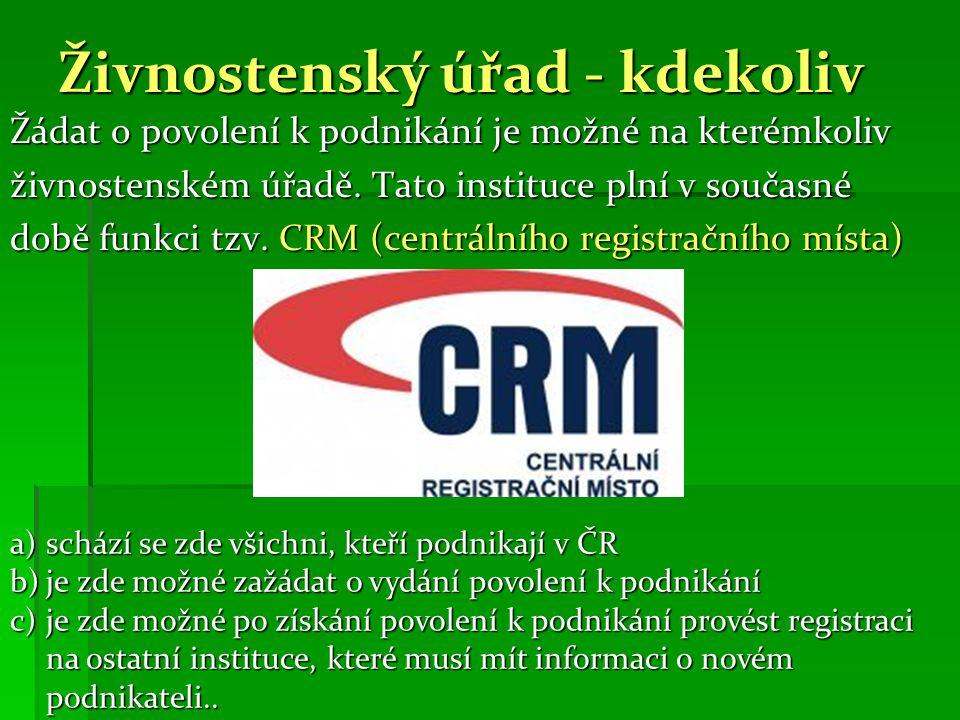 Živnostenský úřad - kdekoliv Žádat o povolení k podnikání je možné na kterémkoliv živnostenském úřadě.