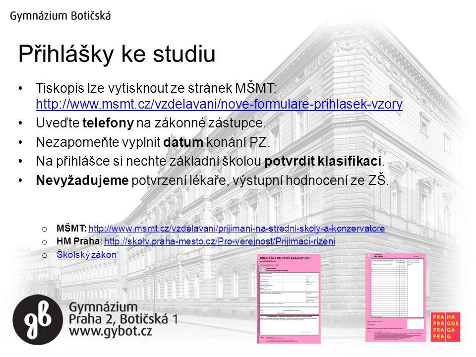 Tiskopis lze vytisknout ze stránek MŠMT: http://www.msmt.cz/vzdelavani/nove-formulare-prihlasek-vzory http://www.msmt.cz/vzdelavani/nove-formulare-prihlasek-vzory Uveďte telefony na zákonné zástupce.