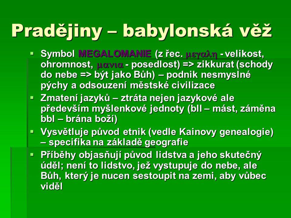 Pradějiny – babylonská věž  Symbol MEGALOMANIE (z řec.