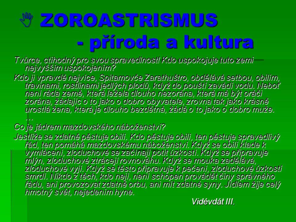  ZOROASTRISMUS - příroda a kultura Tvůrce, ctihodný pro svou spravedlnost.