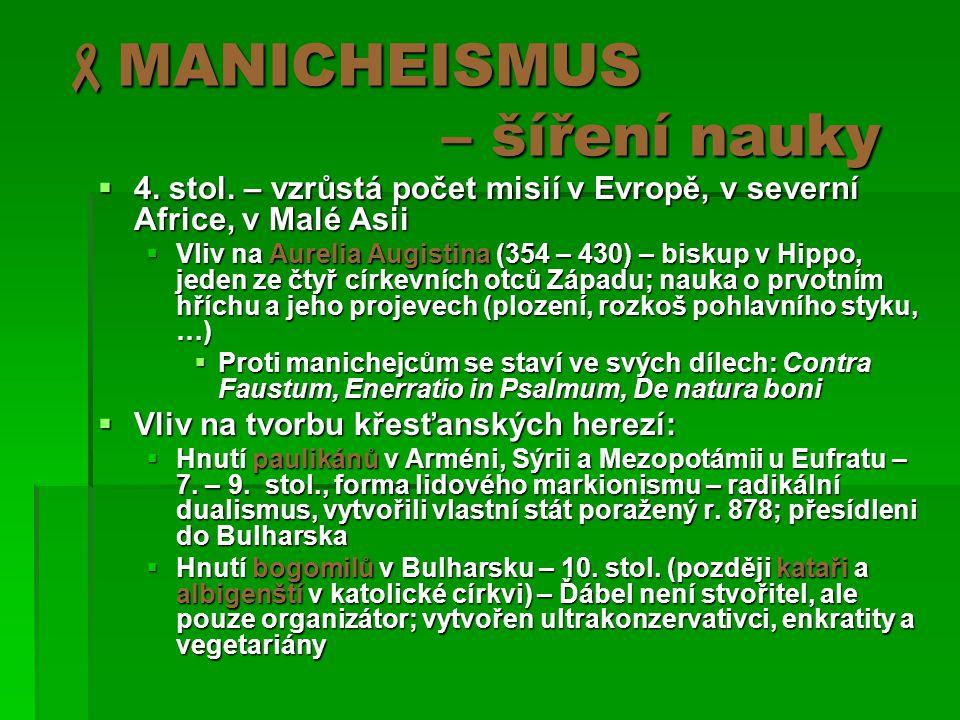  MANICHEISMUS – šíření nauky  4.stol.