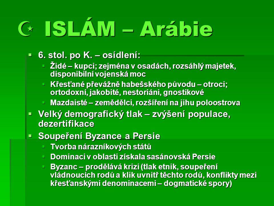  ISLÁM – Arábie  6.stol. po K.