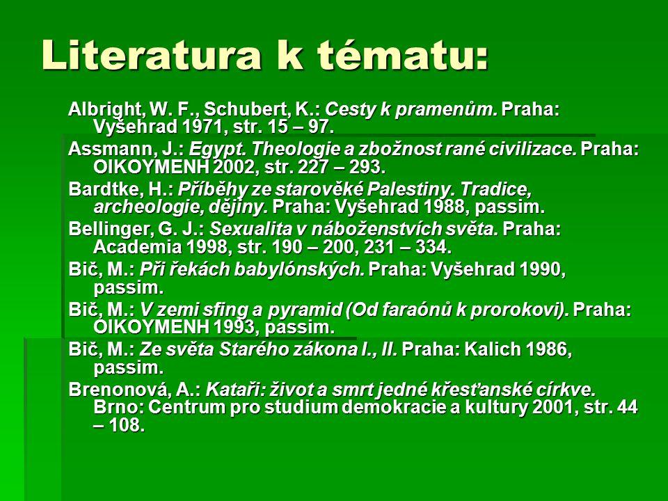 Literatura k tématu: Albright, W.F., Schubert, K.: Cesty k pramenům.