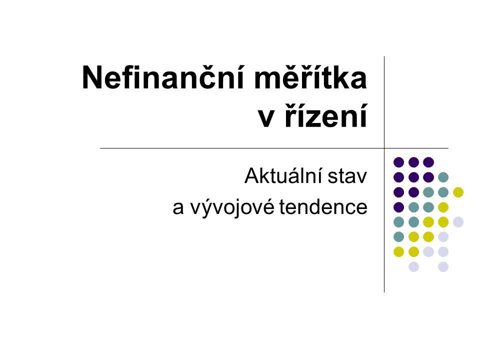 Nefinanční měřítka v řízení Aktuální stav a vývojové tendence