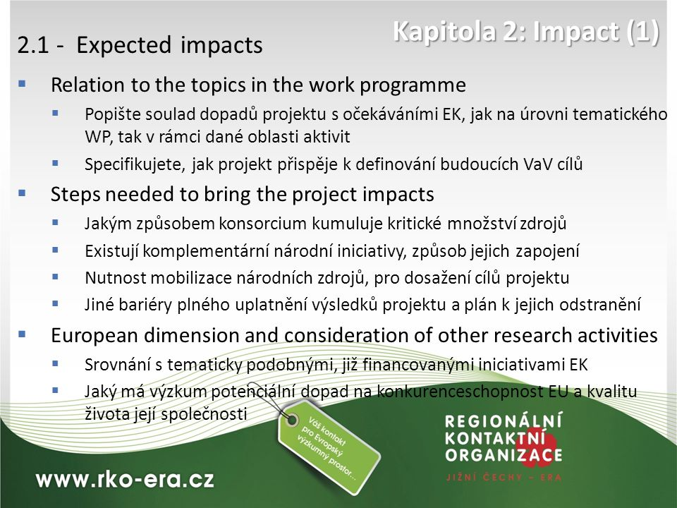 Kapitola 2: Impact (1)  2.1 - Expected impacts  Relation to the topics in the work programme  Popište soulad dopadů projektu s očekáváními EK, jak