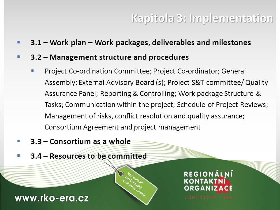 Kapitola 3: Implementation  3.1 – Work plan – Work packages, deliverables and milestones  3.2 – Management structure and procedures  Project Co-ord