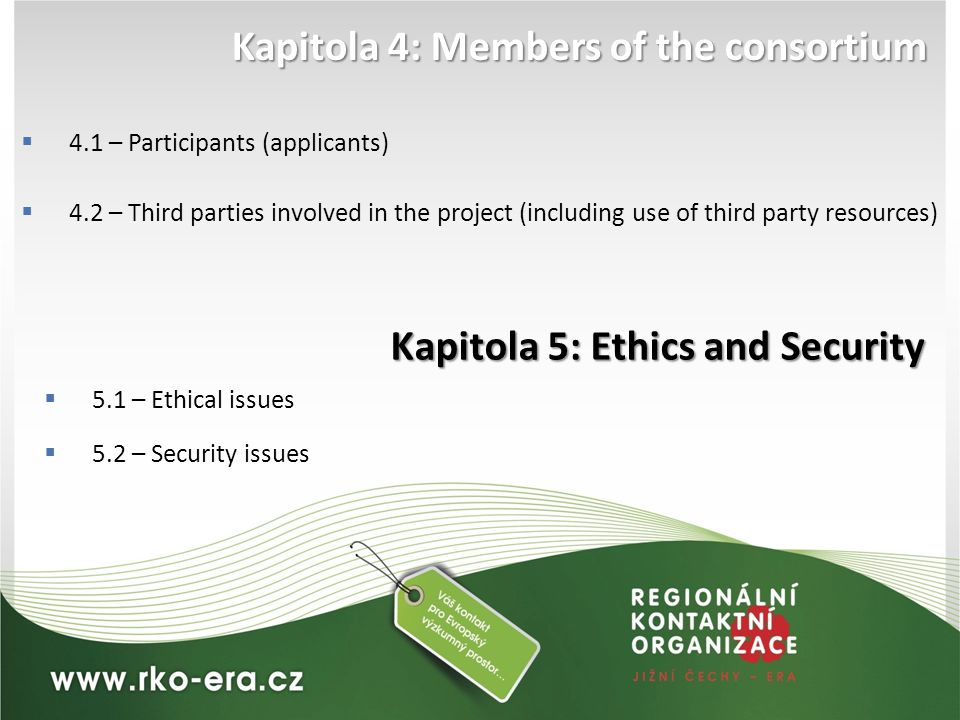 Kapitola 4: Members of the consortium  4.1 – Participants (applicants)  4.2 – Third parties involved in the project (including use of third party re
