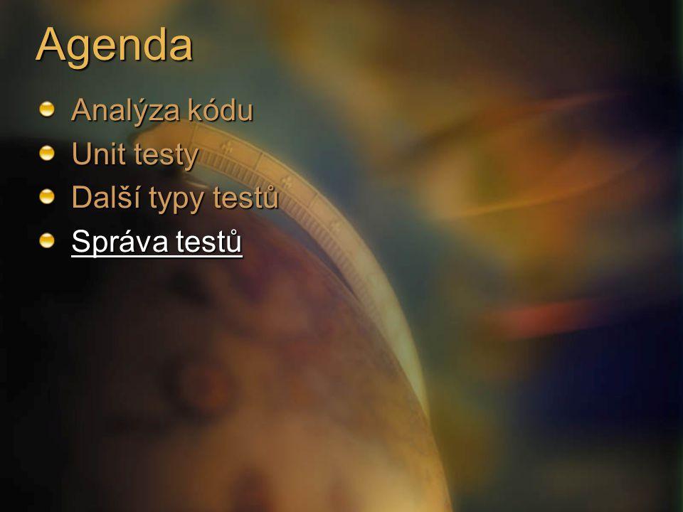 Agenda Analýza kódu Unit testy Další typy testů Správa testů