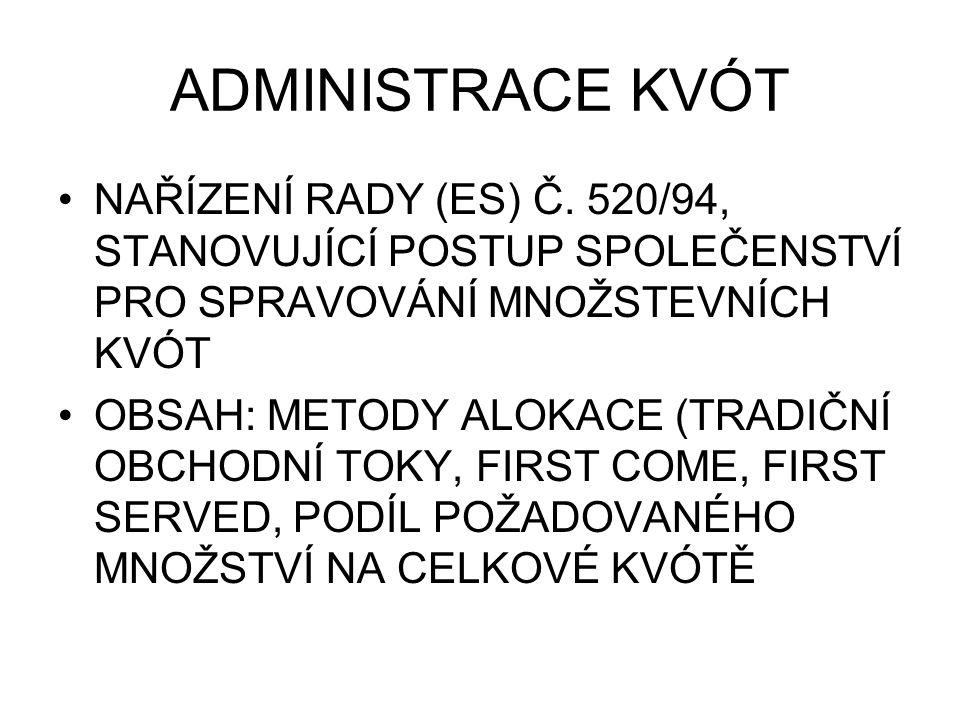 ADMINISTRACE KVÓT NAŘÍZENÍ RADY (ES) Č.