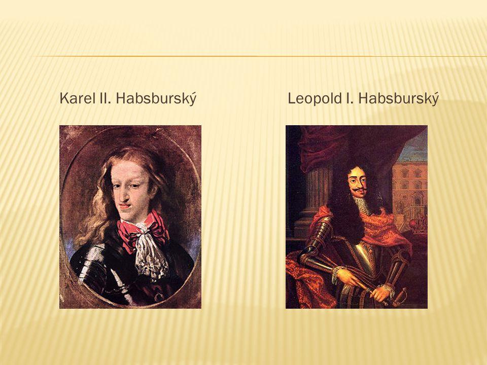 Karel II. HabsburskýLeopold I. Habsburský