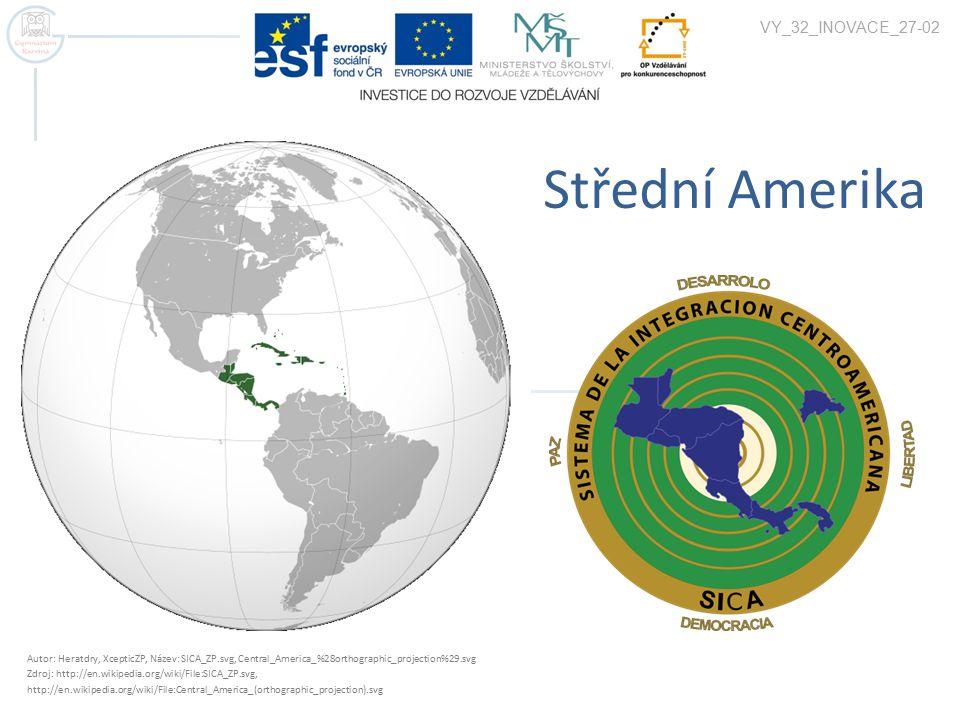 Střední Amerika VY_32_INOVACE_27-02 Autor: Heratdry, XcepticZP, Název: SICA_ZP.svg, Central_America_%28orthographic_projection%29.svg Zdroj: http://en