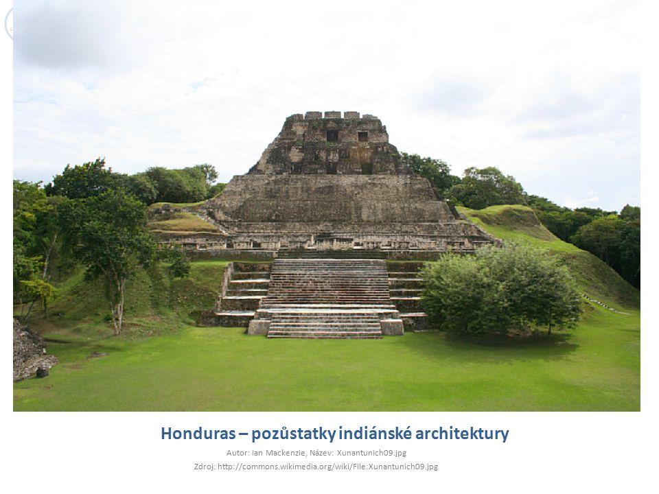 Honduras – pozůstatky indiánské architektury Autor: Ian Mackenzie, Název: Xunantunich09.jpg Zdroj: http://commons.wikimedia.org/wiki/File:Xunantunich0