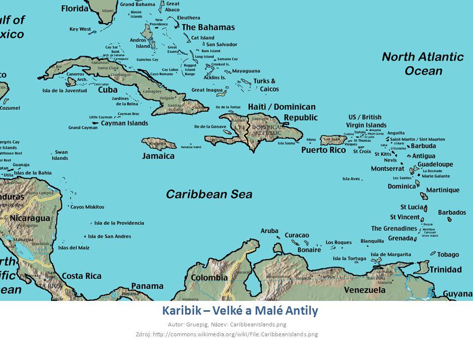 Karibik – Velké a Malé Antily Autor: Gruepig, Název: CaribbeanIslands.png Zdroj: http://commons.wikimedia.org/wiki/File:CaribbeanIslands.png