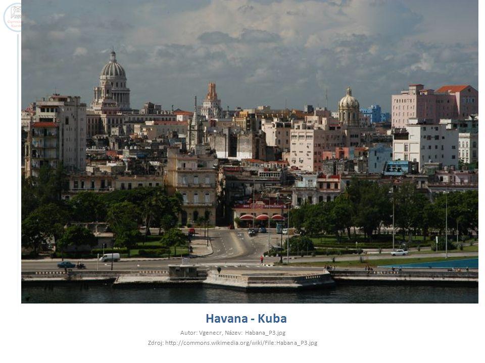 Havana - Kuba Autor: Vgenecr, Název: Habana_P3.jpg Zdroj: http://commons.wikimedia.org/wiki/File:Habana_P3.jpg