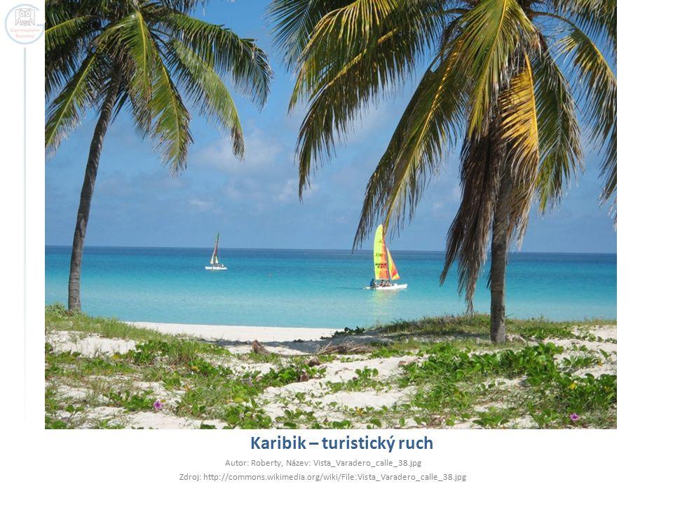 Karibik – turistický ruch Autor: Roberty, Název: Vista_Varadero_calle_38.jpg Zdroj: http://commons.wikimedia.org/wiki/File:Vista_Varadero_calle_38.jpg