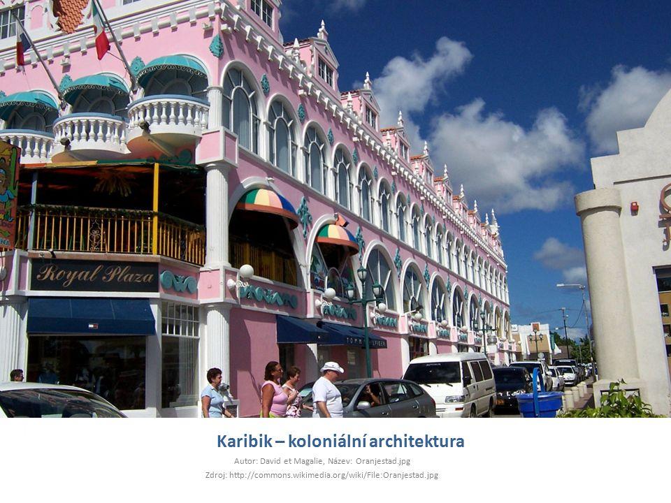 Karibik – koloniální architektura Autor: David et Magalie, Název: Oranjestad.jpg Zdroj: http://commons.wikimedia.org/wiki/File:Oranjestad.jpg