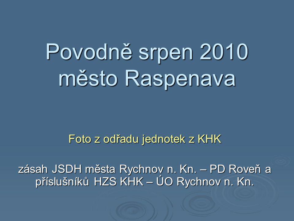 Povodně srpen 2010 město Raspenava Foto z odřadu jednotek z KHK zásah JSDH města Rychnov n.