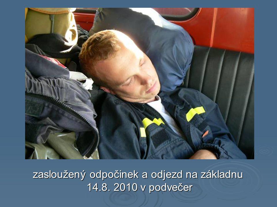 zasloužený odpočinek a odjezd na základnu 14.8. 2010 v podvečer 14.8. 2010 v podvečer