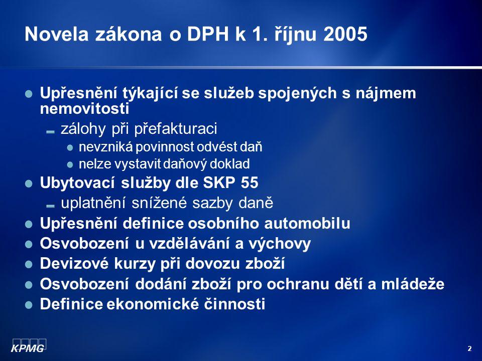 TAX Novinky v oblasti daně z přidané hodnoty Petr Toman, Manager 23. února 2006