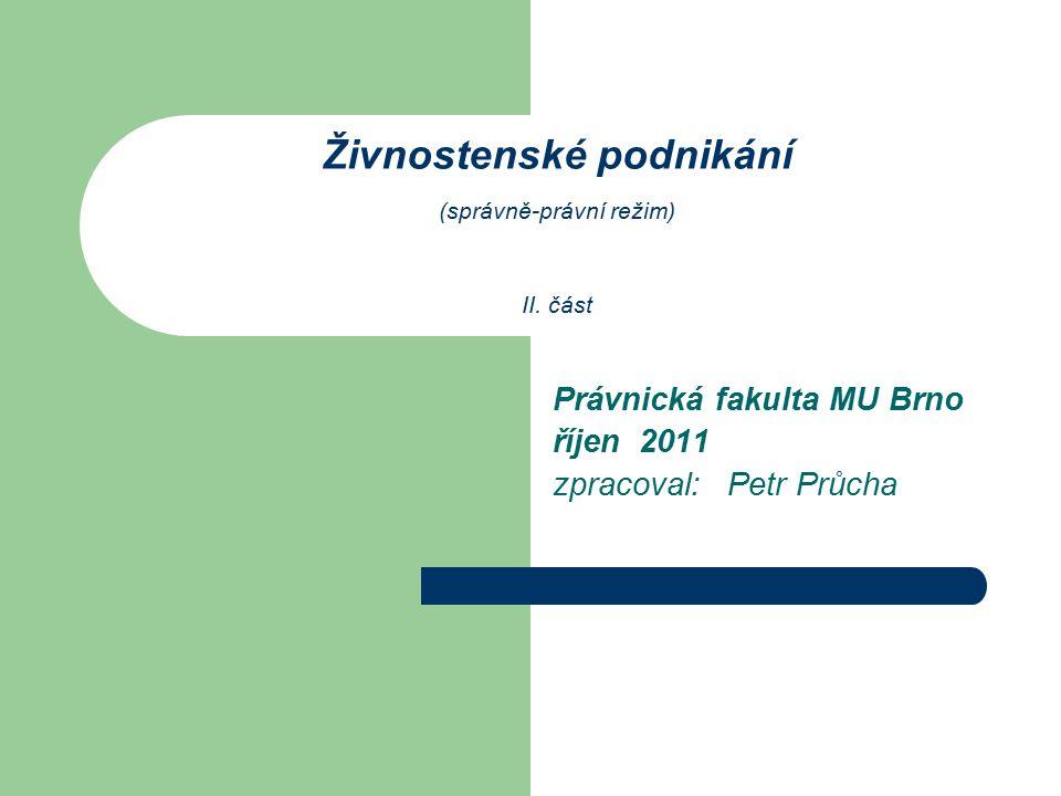 Živnostenské podnikání (správně-právní režim) II.