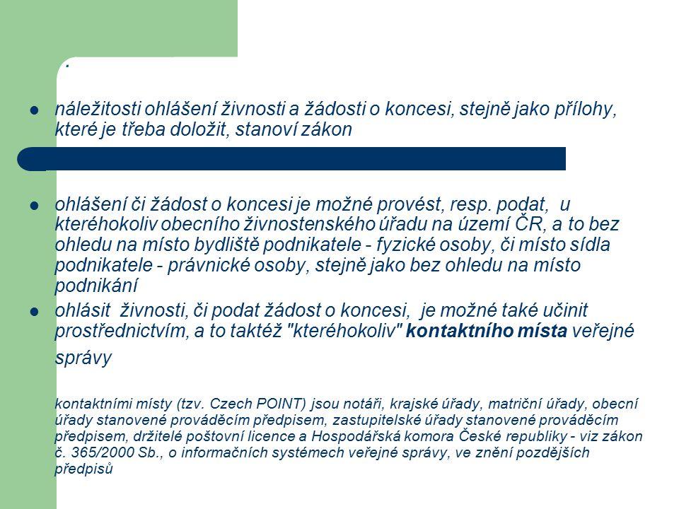 Ohlášení živnosti nebo žádost o koncesi se předkládají na tiskopise vydaném Ministerstvem průmyslu a obchodu.