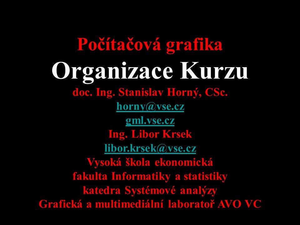 4SA339 Počítačová grafika Organizace Kurzu doc. Ing.
