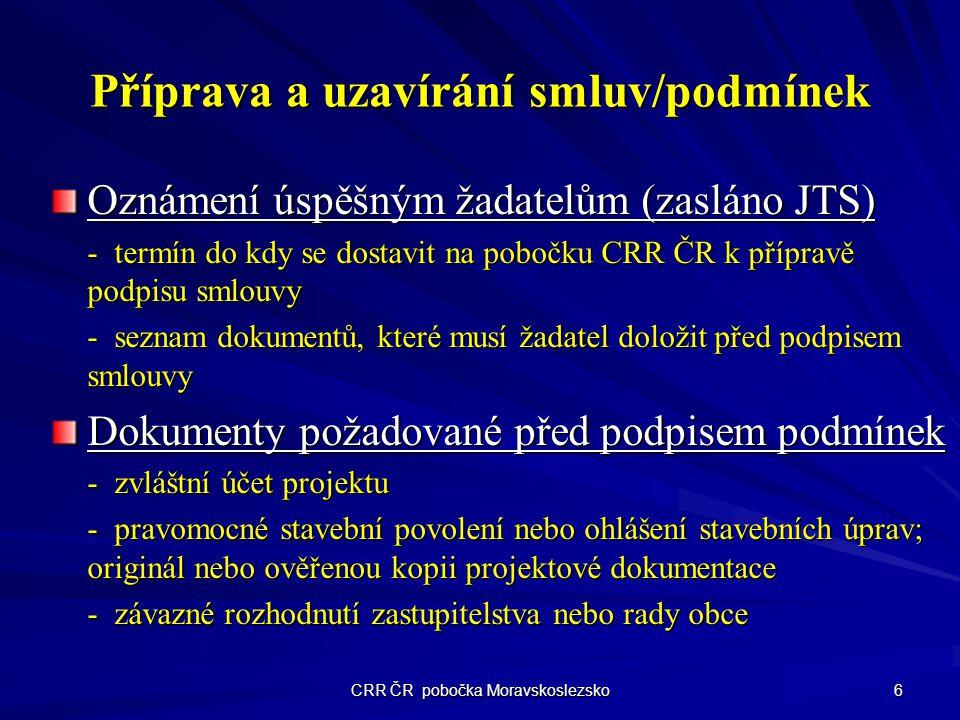 CRR ČR pobočka Moravskoslezsko 6 Příprava a uzavírání smluv/podmínek Oznámení úspěšným žadatelům (zasláno JTS) - termín do kdy se dostavit na pobočku
