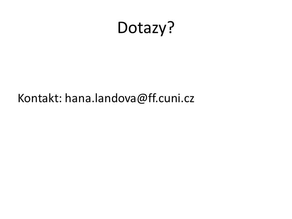 Dotazy Kontakt: hana.landova@ff.cuni.cz