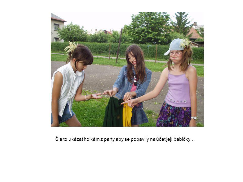 Šla to ukázat holkám z party aby se pobavily na účet její babičky…