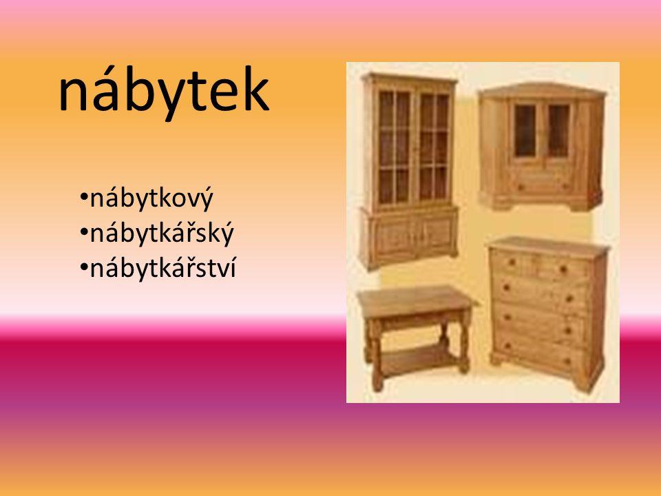 nábytek nábytkový nábytkářský nábytkářství